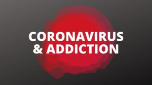 coronavirus and addiction