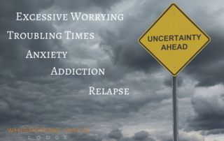 Troubling times and uncertainty can lead to addiction or relapse