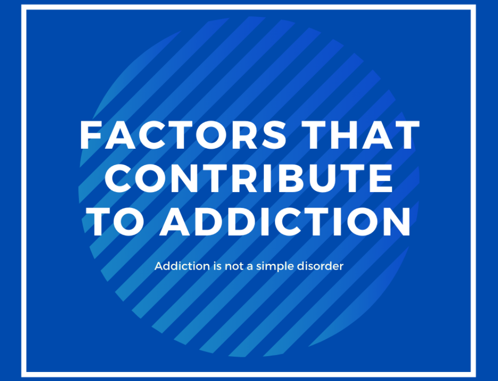 Factors That Contribute To Addiction