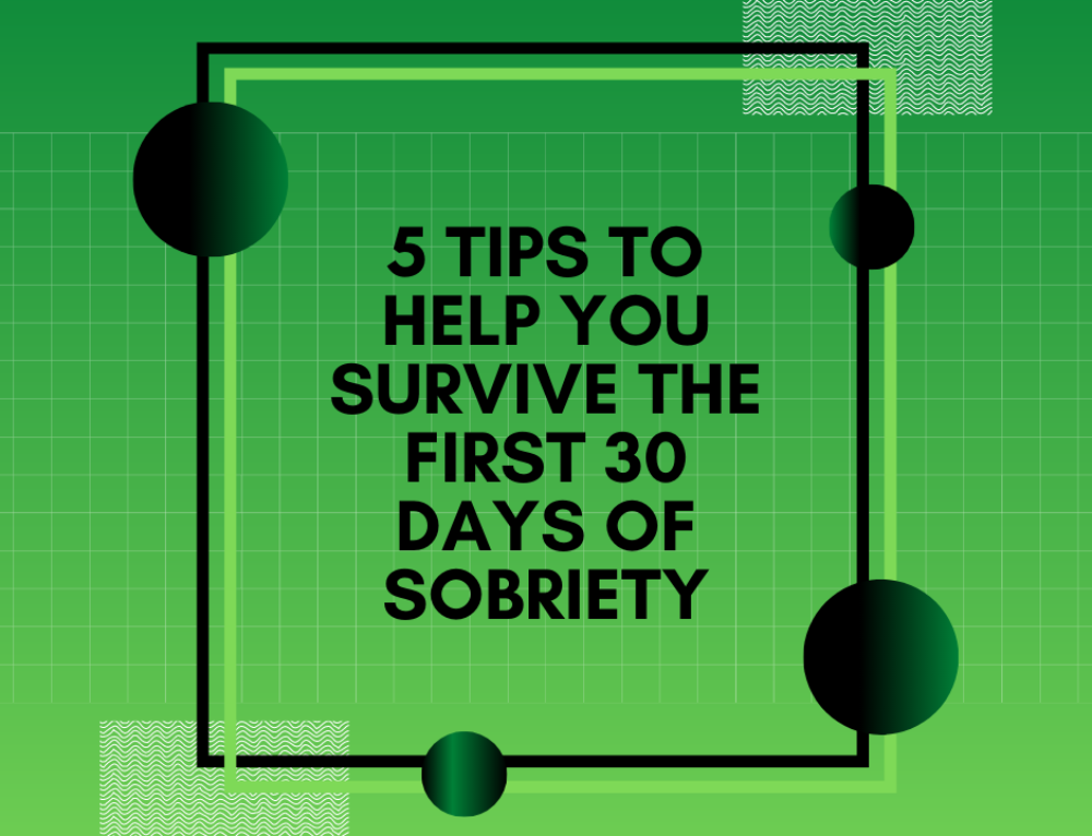 Survive the First 30 Days of Sobriety