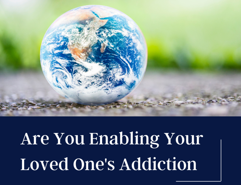 Are You Enabling Your Loved One's Addiction