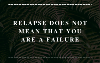 Relapse Do Not Mean That You Are A Failure