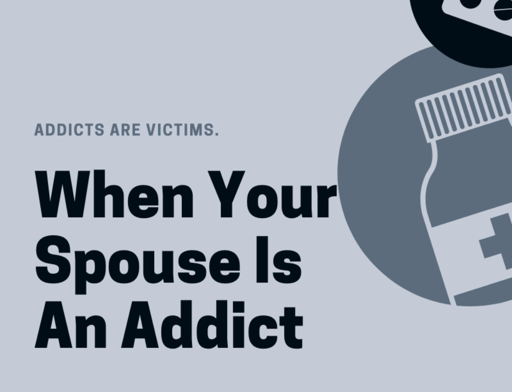 When Your Spouse Is An Addict