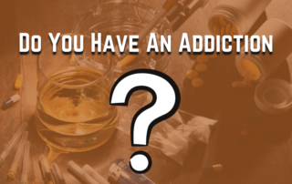 do you have an addiction